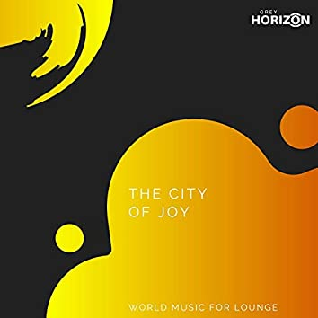 The City Of Joy - World Music For Lounge