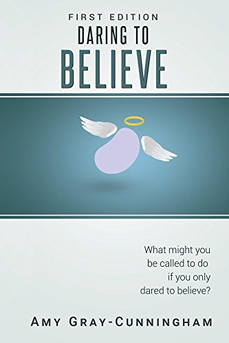 Daring to Believe: A Memoir of a Living Kidney Donor by [Amy Gray-Cunningham]