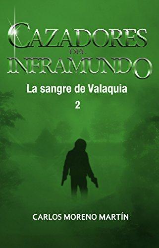 Cazadores del inframundo: La sangre de Valaquia 2 (Universo Quinox Nº 11)