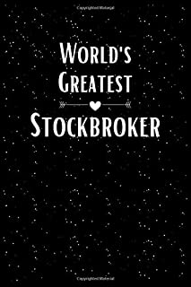 World's Greatest Stock Broker Notebook: Blank Lined Writing Composition Notebook Gifts For Cool Stock Broker Lover Men & W...
