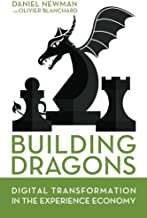 Building Dragons: Digital Transformation in the Experience Economy