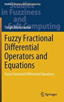 Fuzzy Fractional Differential Operators and Equations: Fuzzy Fractional Differential Equations (Studies in Fuzziness and Soft Computing (397))