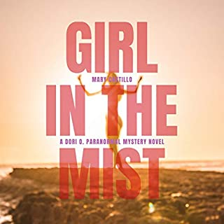 Girl in the Mist     Dori Orihuela Paranormal Mystery Series              By:                                                                                                                                 Mary Castillo                               Narrated by:                                                                                                                                 Mary Castillo                      Length: 1 hr and 42 mins     10 ratings     Overall 4.5