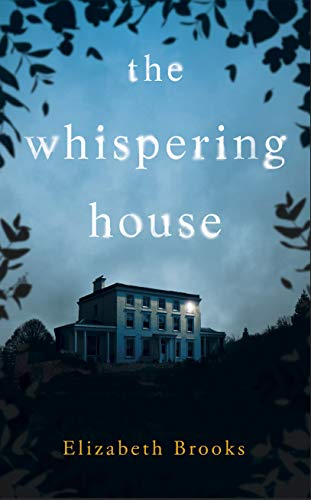 The Whispering House by [Elizabeth Brooks]