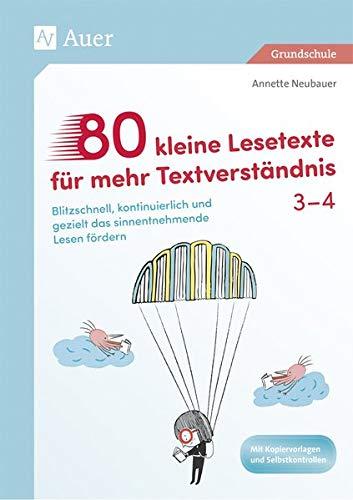 80 kleine Lesetexte für mehr Textverständnis 3/4: Blitzschnell, kontinuierlich und gezielt das sinnentnehmende Lesen fördern (3. und 4. Klasse)