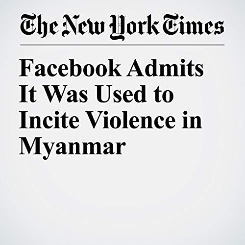 Facebook Admits It Was Used to Incite Violence in Myanmar audiobook cover art