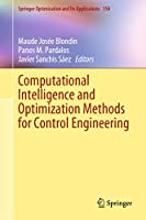 Computational Intelligence and Optimization Methods for Control Engineering (Springer Optimization and Its Applications, 150)