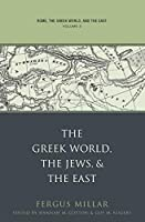 Rome, the Greek World, And the East: The Greek World, the Jews, And the East (Studies in the History of Greece And Rome)