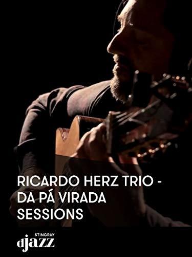 Ricardo Herz Trio - Da Pá Virada Sessions
