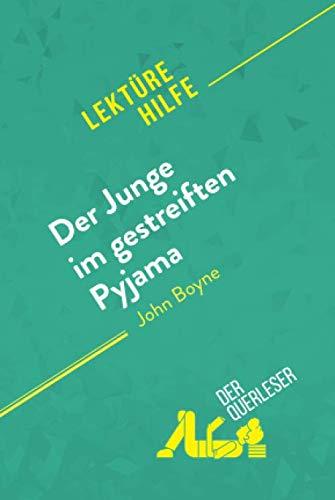 Der Junge im gestreiften Pyjama von John Boyne (Lektürehilfe): Detaillierte Zusammenfassung, Personenanalyse und Interpretation