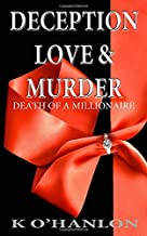 Deception Love & Murder: Death of a Millionaire (For the Love of Money)