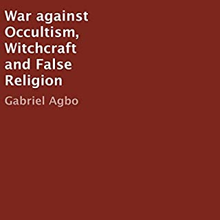 War Against Occultism, Witchcraft and False Religion                   Written by:                                                                                                                                 Gabriel Agbo                               Narrated by:                                                                                                                                 Bob Ross                      Length: 47 mins     Not rated yet     Overall 0.0