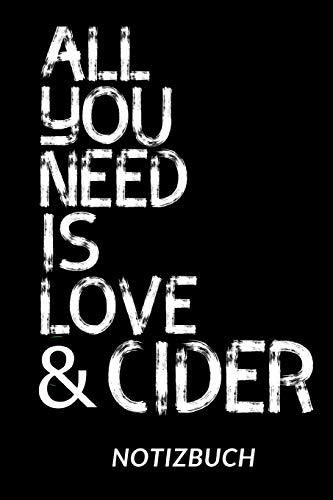 All You Need Is Love And Cider Notizbuch: Notizheft oder Tagebuch - Tolle Geschenkidee für Cider-Liebhaber mit schönem Soft Cover-Design - 110 linierte Seiten im praktischen A5 Format