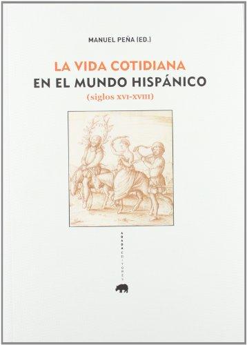 La vida cotidiana en el mundo hispánico (siglos XVI-XVIII