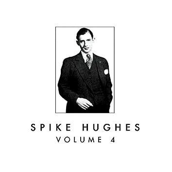 Spike Hughes, Vol. 4