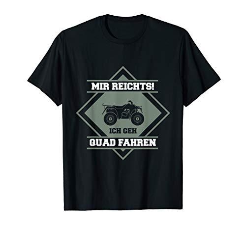 Mir reichts! Ich geh Quad fahren! ATV Offroad Buggy T-Shirt