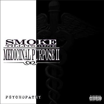 Medicinal Purpose II Psychopathy