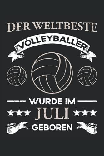 Der weltbeste Volleyballer wurde im Juli geboren: Kleines Notizbuch Kariert mit To Do Listen - Volleyballer Geburtstag - Beachvolleyball und ... Lustig - Für Trainer und Volleyballspieler