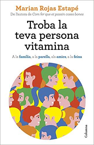 Troba la teva persona vitamina (NO FICCIÓ COLUMNA)