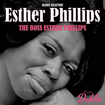 Oldies Selection: The Boss Esther Phillips