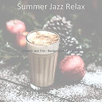 Smooth Jazz Trio - Background for Anxiety