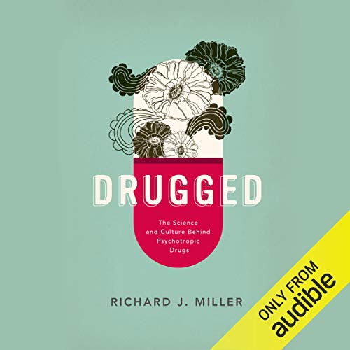 『Drugged: The Science and Culture Behind Psychotropic Drugs』のカバーアート