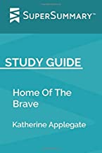 Study Guide: Home Of The Brave by Katherine Applegate (SuperSummary)