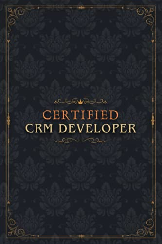 Crm Developer Notebook Planner - Certified Crm Developer Job Title Working Cover To Do List Journal: To Do List, 5.24 x 22.86 cm, Diary, 6x9 inch, A5, Homeschool, Diary, Event, Over 100 Pages, Goals