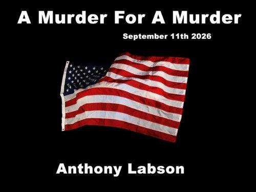A Murder For A Murder: September 11th 2026