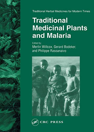 Traditional Medicinal Plants and Malaria (Traditional Herbal Medicines for Modern Times Book 4) (English Edition)