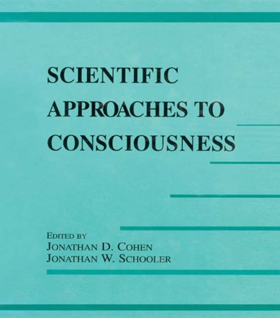 ホップ評価非効率的なScientific Approaches to Consciousness (Carnegie Mellon Symposia on Cognition Series) (English Edition)