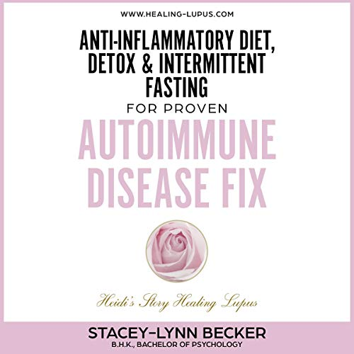 An Autoimmune Solution - Anti-Inflammatory Diet, Detox & Intermittent Fasting for Proven Autoimmune Disease Fix audiobook cover art