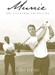 Munie...the Jitterbug Collection 1st edition by Bobby Steiner (2004) Hardcover