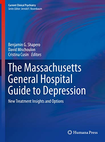 The Massachusetts General Hospital Guide to Depression: New Treatment Insights and Options (Current
