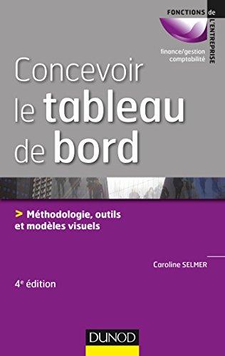 Concevoir le tableau de bord - 4e éd. : Méthodologie, outils et modèles visuels (Fonctions de l'entreprise)