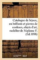 Catalogue de Bijoux, En Brillants Et Pierres de Couleurs, Objets d'Art, Mobilier Ancien