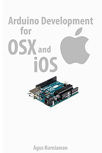 Arduino Development for OSX and iOS (English Edition)