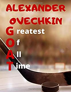 ALEXANDER OVECHKIN GREATEST OF ALL TIME: Notebook/Notepad/Diary/Journal for all Ice Hockey fans. | 80 black lined pages | ...