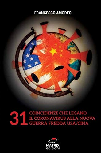 31 coincidenze sul coronavirus e sulla nuova guerra fredda USA/Cina