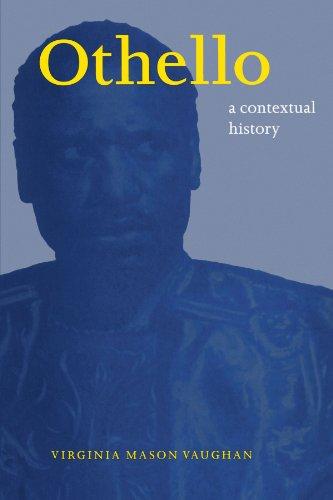 Othello: A Contextual History