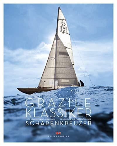 Grazile Klassiker: Schärenkreuzer: Geschichte und Faszination