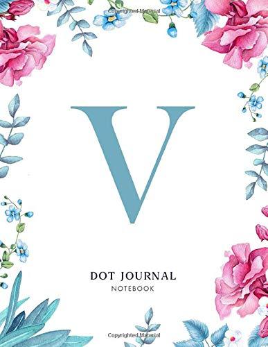 V Dot journal Notebook: Blue Floral Monogram Initial V Notebook for Women and Girls (8.5 x 11 Dot Grid Paper for Bullet Journaling), 120 Pages (Blue floral notebook)