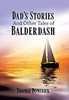 Dad's Stories And Other Tales of Balderdash