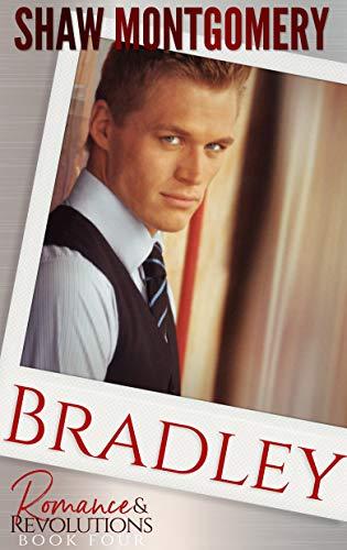 Bradley (Romance & Revolutions Book 4)