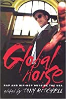 Global Noise: Rap and Hip-Hop Outside the USA (Music Culture)
