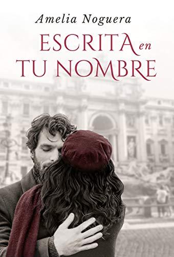 Escrita en tu nombre: La novela más hermosa sobre el amor y la esperanza