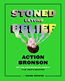 Bronson, A: Stoned Beyond Belief - Action Bronson