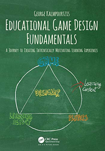 Compare Textbook Prices for Educational Game Design Fundamentals: A Journey to Creating Intrinsically Motivating Learning Experiences 1 Edition ISBN 9781138631540 by Kalmpourtzis, George