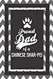 Proud Dad Of A Chinese Shar-Pei: Pet Dad Gifts For Fathers Journal Lined Notebook To Write In