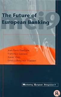 The Future of European Banking: Monitoring European Integration 9